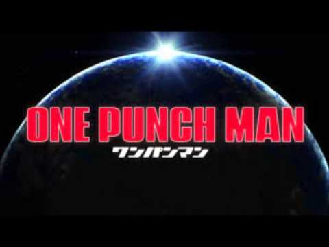 One Punch Man opening theme song  The Hero!
