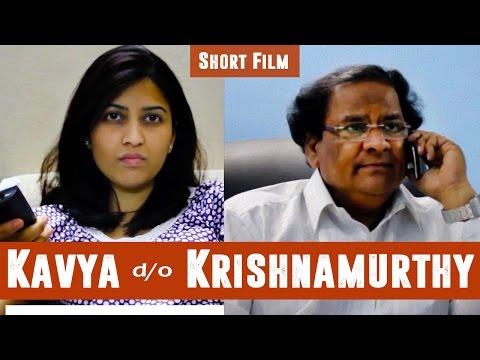 Kasyap #7  | Kavya D/O Krishna Murthy | Short Film | 2012