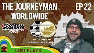 FM18 - Journeyman Worldwide - EP22 - Harmony FC South Africa - Football Manager 2018