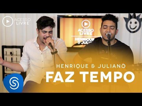 Henrique & Juliano - Faz Tempo (Acesso Livre)