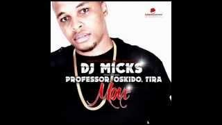Dj Micks ft Professor, Oskido, Tira   Move