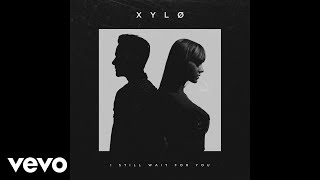 XYLØ - I Still Wait For You (Audio)