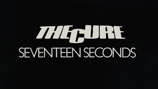 The Cure - Seventeen Seconds (LYRICS ON SCREEN) 📺