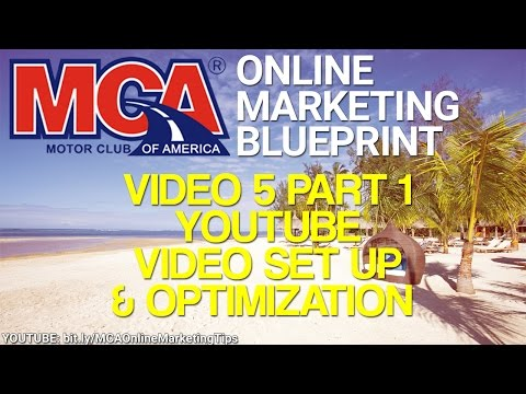 MCA Online Marketing Blueprint 5 Part 1 - YouTube Video Setup & Optimization How To Guide