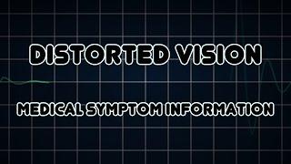 Distorted vision (Medical Symptom)