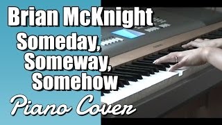 Brian McKnight - Someday, Someway, Somehow (Piano Cover)