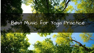 Best Music for Yoga Practice  - Wind in the Trees