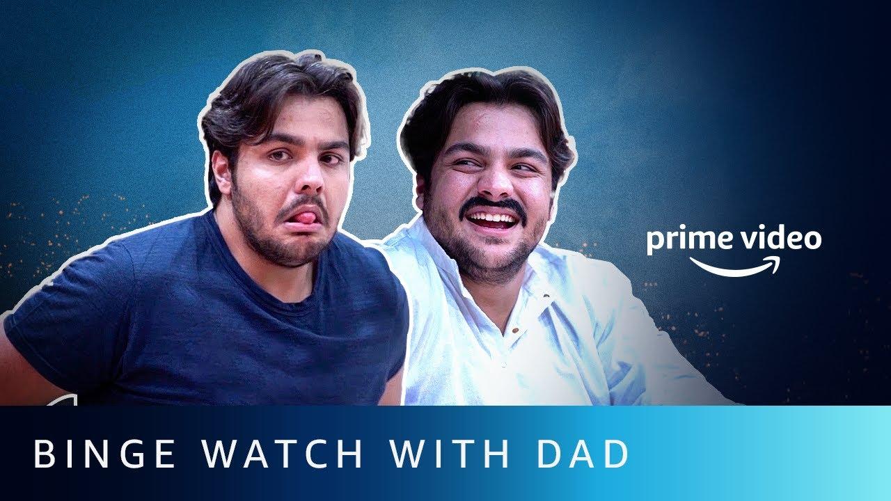 @ashish chanchlani vines Binge Watches DOM With Dad | Amazon Prime Video