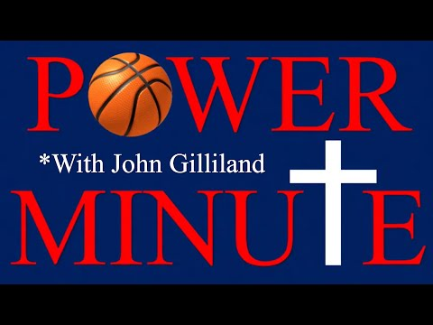Power Minute:  John Gilliland