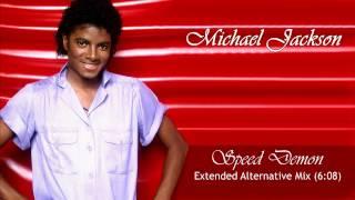 Michael Jackson - Speed Demon (Extended Alternative Mix)