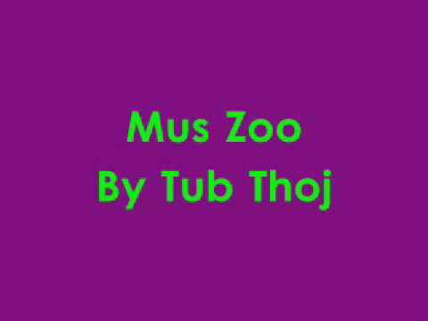Mus Zoo Tub Thoj.wmv thumbnail