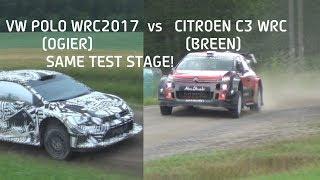 VW Polo WRC2017 (Ogier) vs Citroen C3 WRC (Breen) -Same test stage