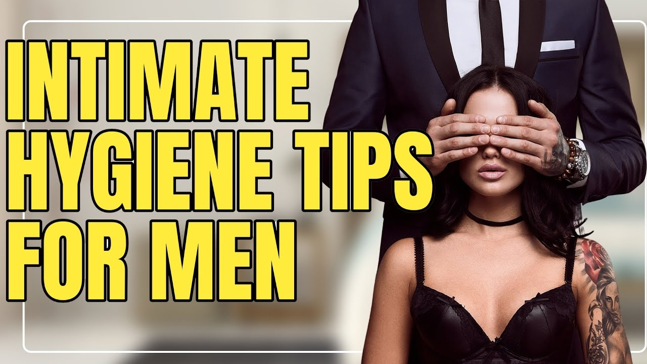 Intimate hygiene tips for men