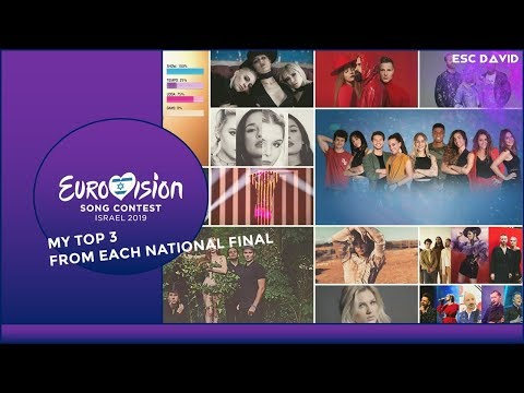 My Top 3 Songs From Each National Final // Eurovision Song Contest 2019