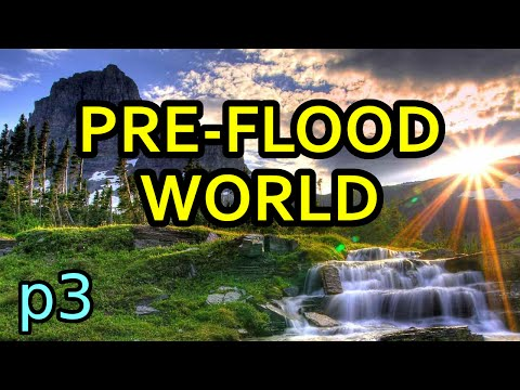 The Pre-Flood World 3/4: Endless Food Supply | 8-9-15
