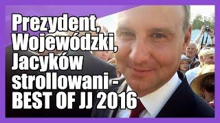 Prezydent, Wojewódzki, Jacyków strollowani - Best of 2016 - Jeleniejaja