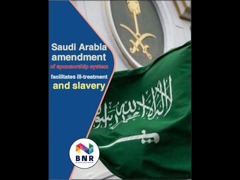 Saudi Arabia amendment of sponsorship system facilitates ill treatment and slavery