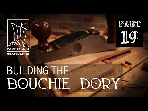 Building The Bouchie Dory Pt. 19 - Lapstrake Planking, Part 2
