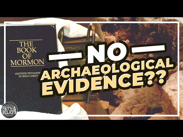 Why hasn't archaeology uncovered evidence of Book of Mormon cities and culture?