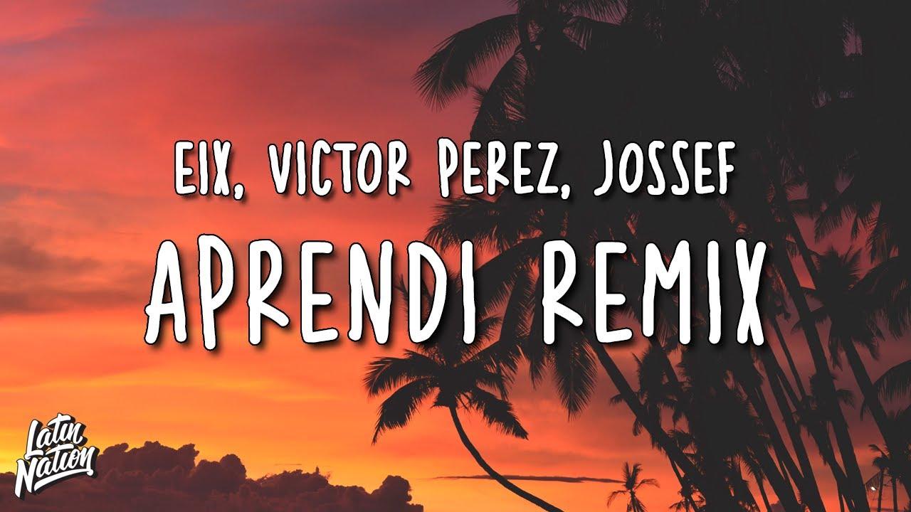 Eix x Victor Perez x Jossef - Aprendi Remix (Lyrics/Letra)