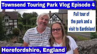 Townsend Touring Park Vlog - Episode 4 - A full tour of the park and a visit to Eardisland.