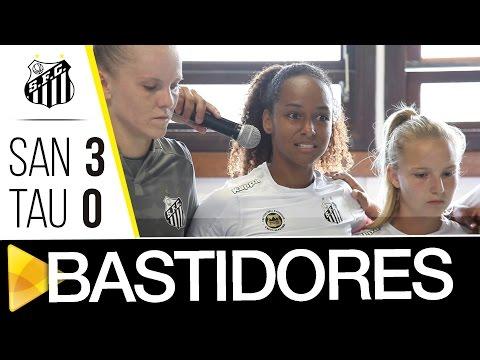 Sereias da Vila 3 x 0 Taubaté | BASTIDORES | Paulistão (14/05/17)