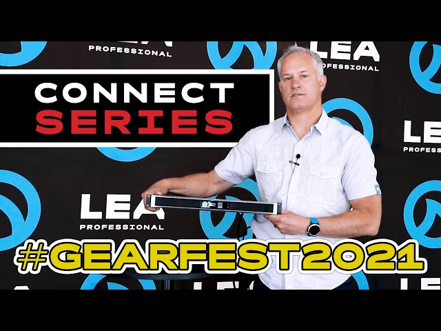 LEA Professional Connect Series Overview | Sweetwater Gear Fest 2021
