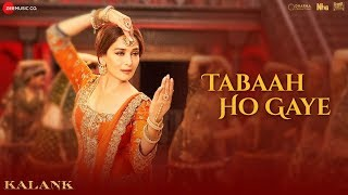 Tabaah Ho Gaye Video Song - Kalank