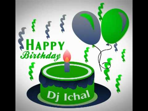 Happy Birthday - ichal ft DJ antoine - Happy Birthday. by antoine MP4