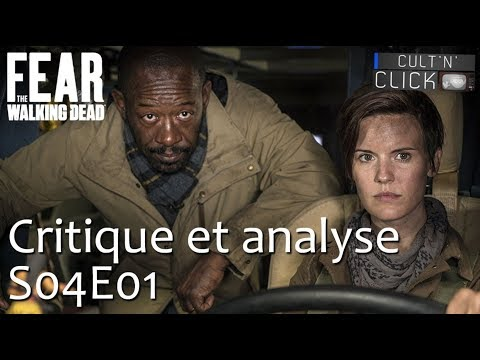 FEAR THE WALKING DEAD Saison 4 Épisode 1 - un nouveau départ / Critique