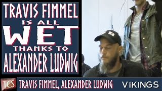 Vikings star Travis Fimmel is all WET thanks to Alexander Ludwig