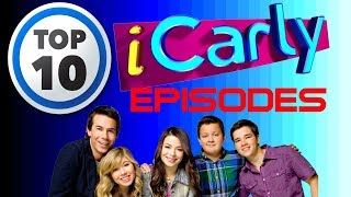 The Top Ten BEST iCarly Episodes (ft. The Quotable Sayak)