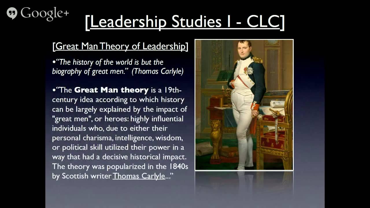 leadership theories great man theory A review of leadership theories shows a progression from great man and trait theories to new leadership theories including transformation and transaction theories research shows that each of these theories has its strengths and weaknesses and there is no ideal leadership theory.