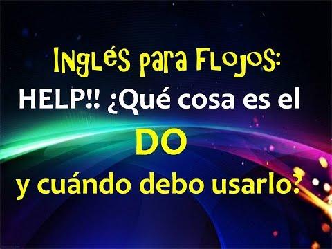 Inglés para flojos:   HELP!! ¿Cómo se usa el DO?