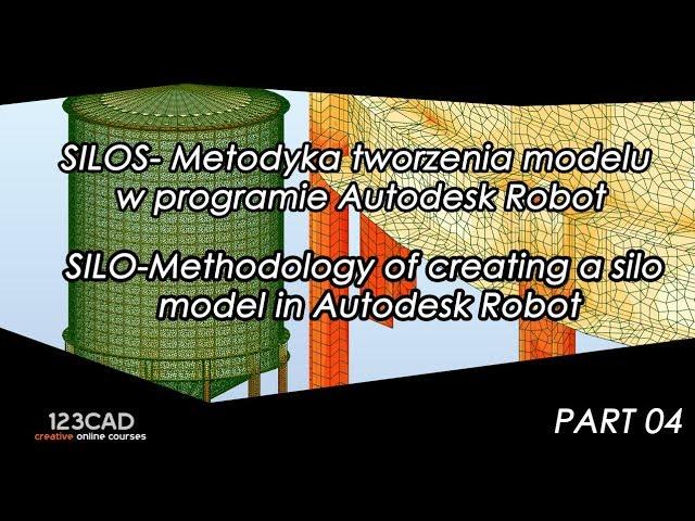 PART 04 -Metodyka tworzenia modelu silosu w programie Autodesk Robot
