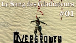 Overgrowth FR HD - Le sang des gladiateurs part 1
