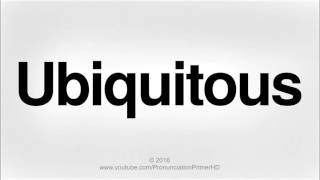 How To Pronounce Ubiquitous | Pronunciation Primer HD