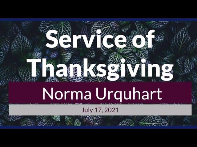 Memorial Service Norma Urquhart - Saturday, July 17, 2021