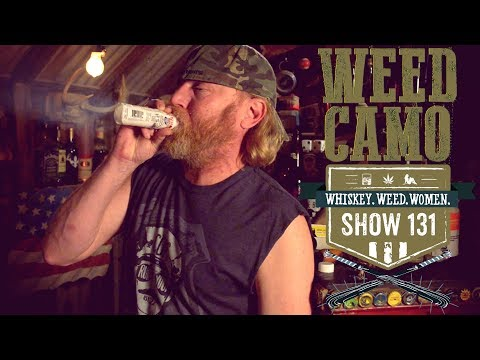 (#131) Weed Camo! WHISKEY.WEED. WOMEN. with Steve Jessup