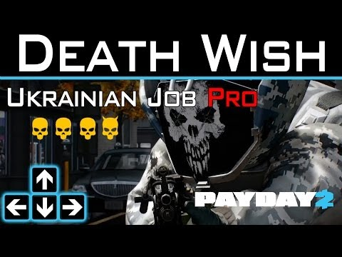 Payday 2 - Ukranian Job Pro Death Wish
