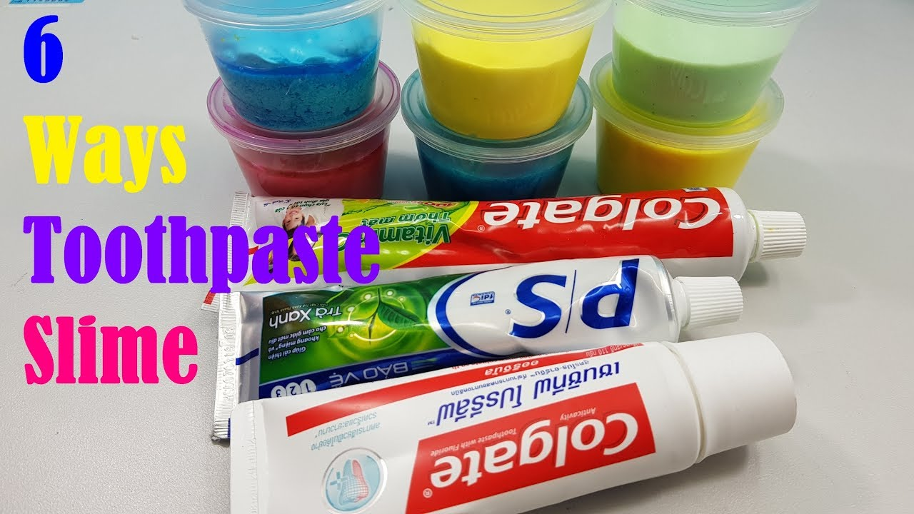 Must Try 6 Ways Toothpaste Slime Diy 6 Ways No Glue Toothpaste Slime No Borax