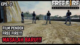 FILM PENDEK FREE FIRE!! MASALAH BARU DAN TEMAN BARU!! Eps.2!! || FREE FIRE INDONESIA