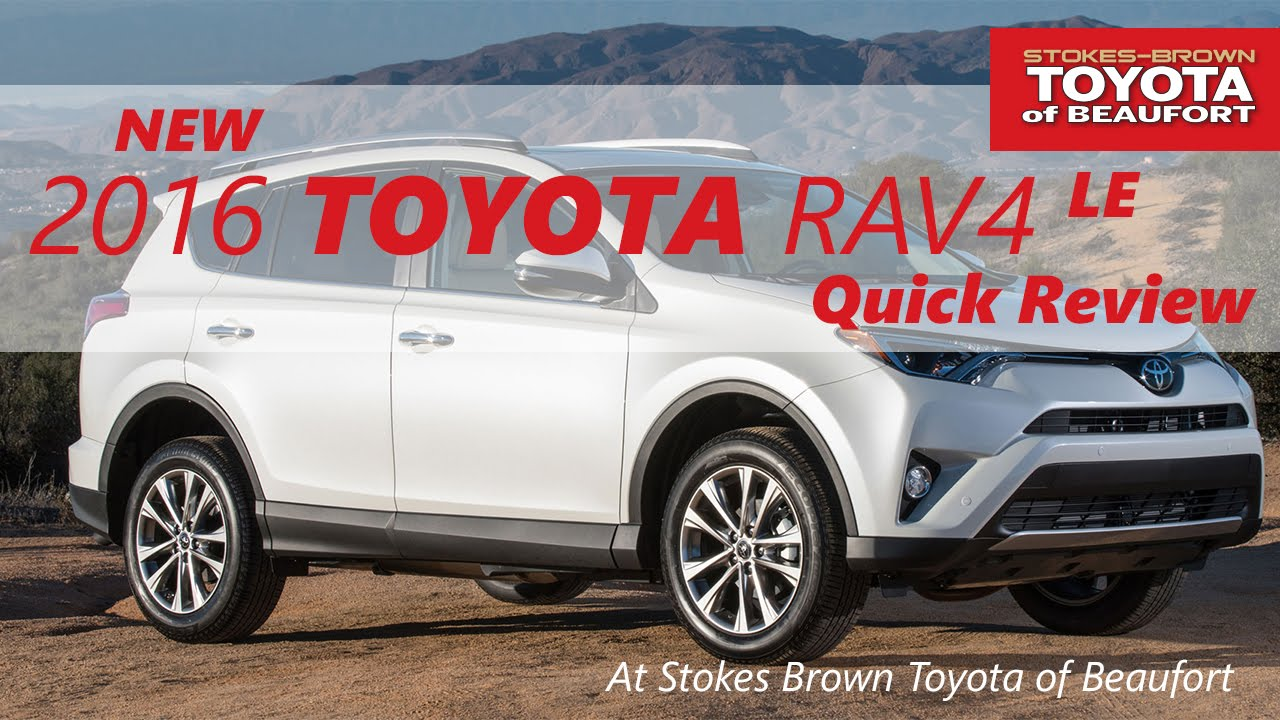 Exceptional 2016 Toyota RAV4 LE At Stokes Brown Toyota Of Beaufort   Quick Review