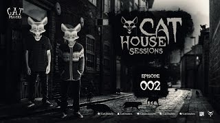 Cat House Sessions #002 by Cat Dealers