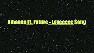 Rihanna Loveeeeeee Song Feat. Future