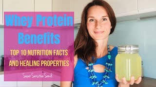 Whey protein benefits | top 10 nutrition facts and healing properties
