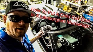 How To Put A Child Car Seat In A Lamborghini Murcielago