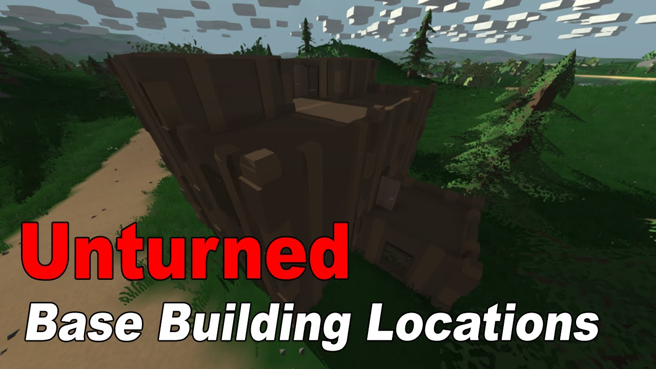 Unturned best base building locations youtube