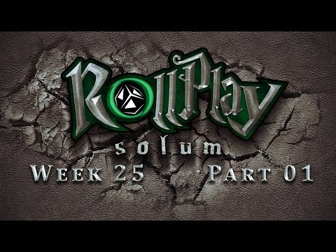 RollPlay Solum - Week 25 - Part 1 - Tabletop D&D Campaign