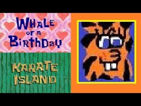 Spongebob Squarepants Season 4 Review Whale Of A Birthday Karate Island Youtube